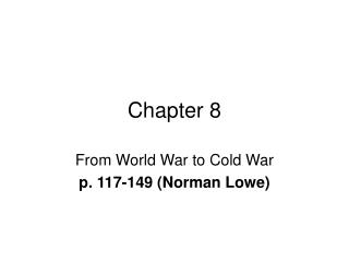From World War to Cold War p. 117-149 Norman Lowe