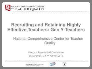 Recruiting and Retaining Highly Effective Teachers: Gen Y Teachers