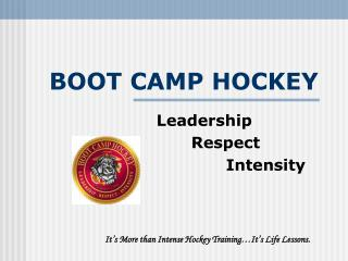 Watch a PowerPoint Slide Show on Boot Camp Hockey - Click Here