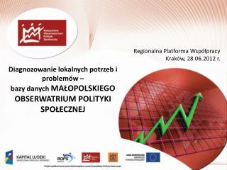 Diagnozowanie lokalnych potrzeb i problem w    bazy danych MALOPOLSKIEGO OBSERWATRIUM POLITYKI SPOLECZNEJ