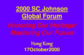 2000 SC Johnson Global Forum  Honoring Our Heritage