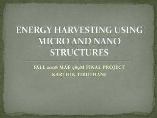 ENERGY HARVESTING USING MICRO AND NANO STRUCTURES