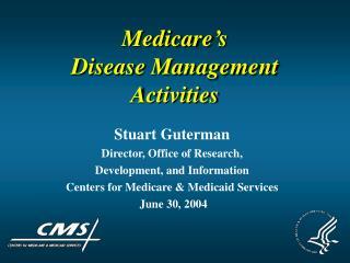 Medicare s Disease Management Activities