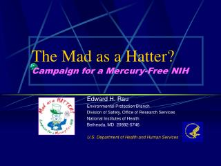 The Mad as a Hatter Campaign for a Mercury-Free NIH