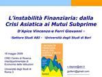 L instabilit  Finanziaria: dalla Crisi Asiatica ai Mutui Subprime D Apice Vincenzo e Ferri Giovanni Settore Studi ABI -