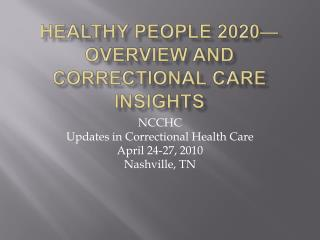 Healthy People 2020 overview and correctional care insights