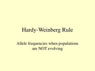 Hardy-Weinberg Rule