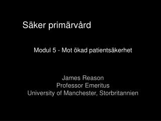 Modul 5 - Mot  kad patients kerhet