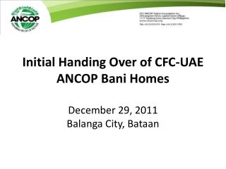Initial Handing Over of CFC-UAE ANCOP Bani Homes  December 29, 2011 Balanga City, Bataan