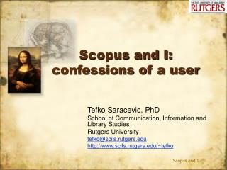 Scopus and I: confessions of a user