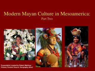 Modern Mayan Culture in Mesoamerica: Part Two
