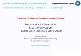 Ecosystem Capital Accounts for  Measuring Progress  Towards Green Economy  Green Growth