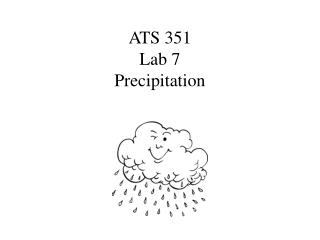 ATS 351  Lab 7 Precipitation