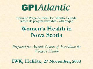 Genuine Progress Index for Atlantic Canada Indice de progr s v ritable - Atlantique  Women s Health in  Nova Scotia  Pre
