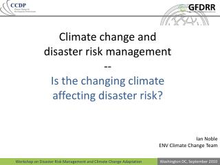 Climate change and disaster risk management -- Is the changing climate affecting disaster risk