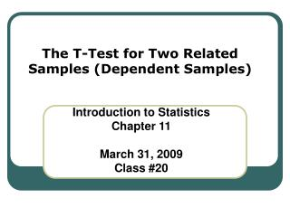 The T-Test for Two Related Samples Dependent Samples