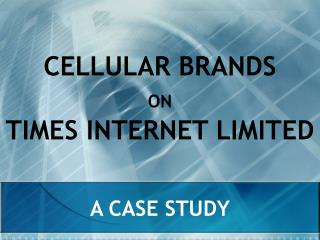 CELLULAR BRANDS ON  TIMES INTERNET LIMITED