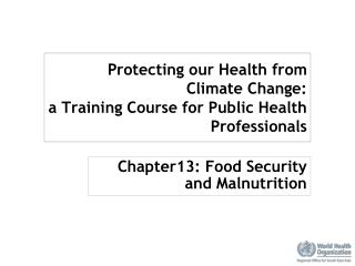 Protecting our Health from Climate Change:  a Training Course for Public Health Professionals