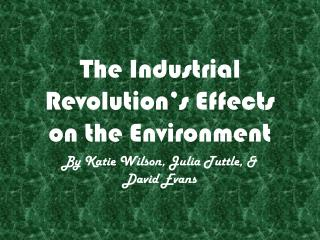 The Industrial Revolution s Effects on the Environment