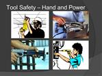 Tool Safety   Hand and Power