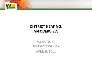DISTRICT HEATING: AN OVERVIEW