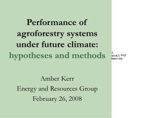 Performance of agroforestry systems under future climate: hypotheses and methods