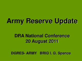 Army Reserve Update  DRA National Conference 20 August 2011