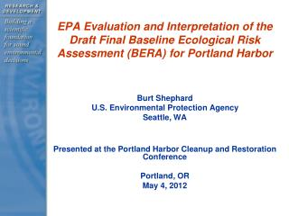 EPA Evaluation and Interpretation of the Draft Final Baseline Ecological Risk Assessment BERA for Portland Harbor