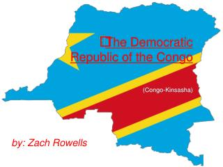 The Democratic Republic of the Congo  Congo-Kinsasha