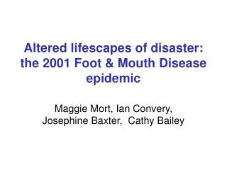 Altered lifescapes of disaster: the 2001 Foot  Mouth Disease epidemic