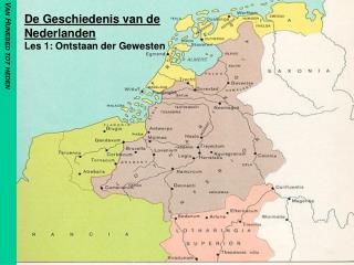 De Geschiedenis van de Nederlanden Les 1: Ontstaan der Gewesten