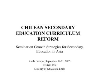 CHILEAN SECONDARY EDUCATION CURRICULUM REFORM