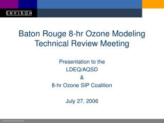 Baton Rouge 8-hr Ozone Modeling Technical Review Meeting