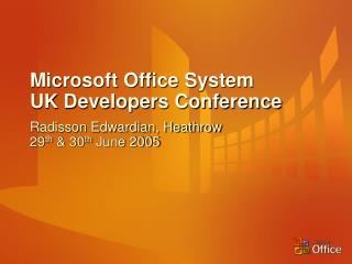 Microsoft Office System UK Developers Conference