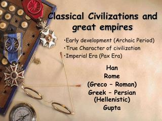 Classical Civilizations and great empires