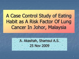 A Case Control Study of Eating Habit as A Risk Factor Of Lung Cancer In Johor, Malaysia