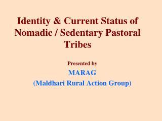 Identity  Current Status of Nomadic