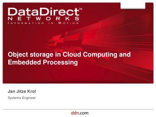 Object storage in Cloud Computing and Embedded Processing