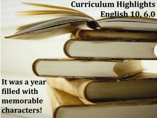 Curriculum Highlights English 10, 6.0