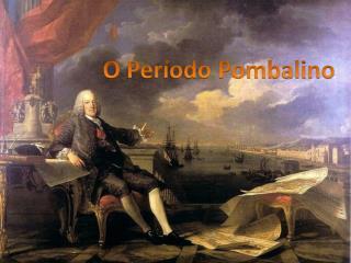 O Per odo Pombalino