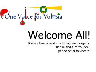 Welcome All Please take a seat at a table, don t forget to  sign in and turn your cell  phone off or to vibrate