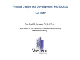 Product Design and Development, MME2259a   Fall 2012