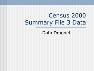 Census 2000 Summary File 3 Data