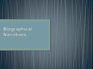 Biographical Narratives