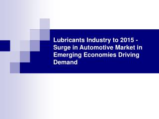 Lubricants Industry to 2015