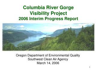 Columbia River Gorge  Visibility Project 2006 Interim Progress Report