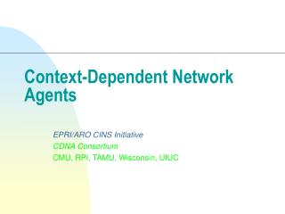 Context-Dependent Network Agents