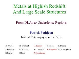 Metals at Highish Redshift And Large Scale Structures