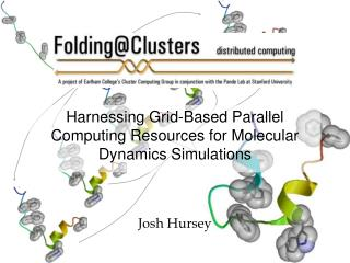 Harnessing Grid-Based Parallel Computing Resources for Molecular Dynamics Simulations