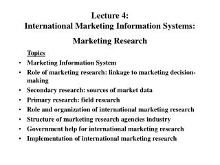 Lecture 4: International Marketing Information Systems: Marketing Research
